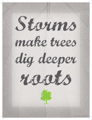 Picture of Storms Make Trees Dig Deeper Roots (11x14)